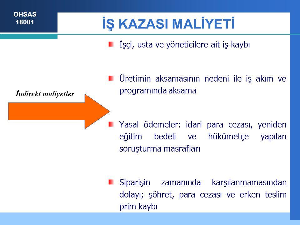 İŞ KAZASI MALİYETİ İşçi, usta ve yöneticilere ait iş kaybı