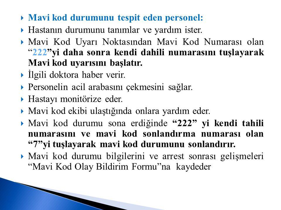 Mavi kod durumunu tespit eden personel: