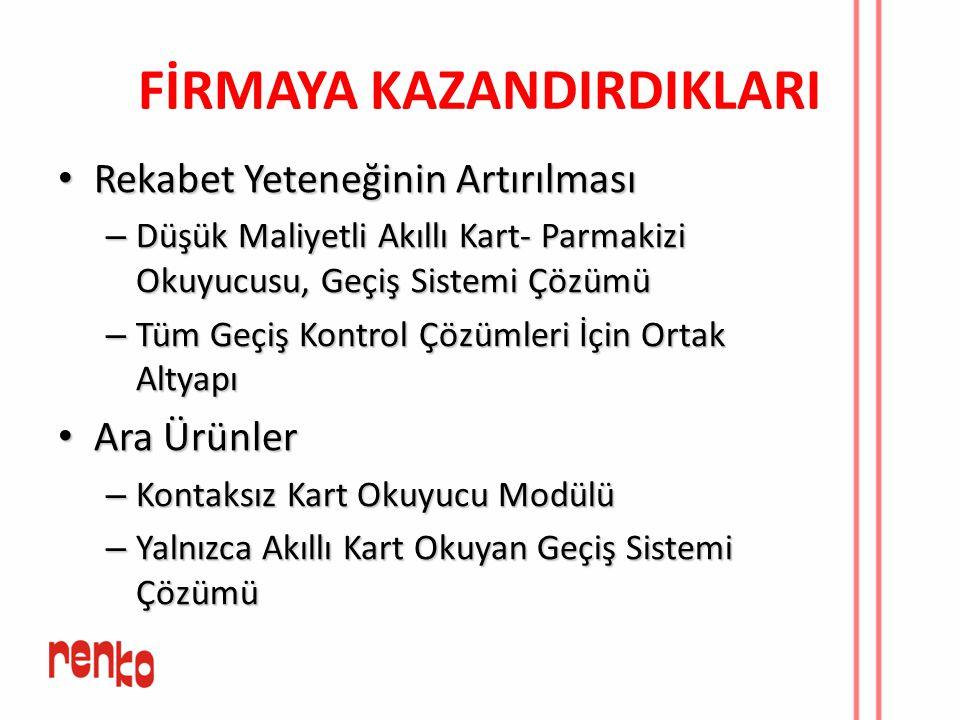 FİRMAYA KAZANDIRDIKLARI