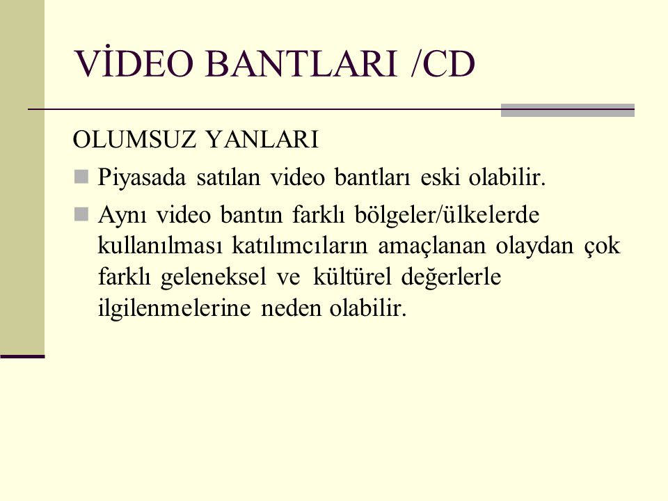 VİDEO BANTLARI /CD OLUMSUZ YANLARI