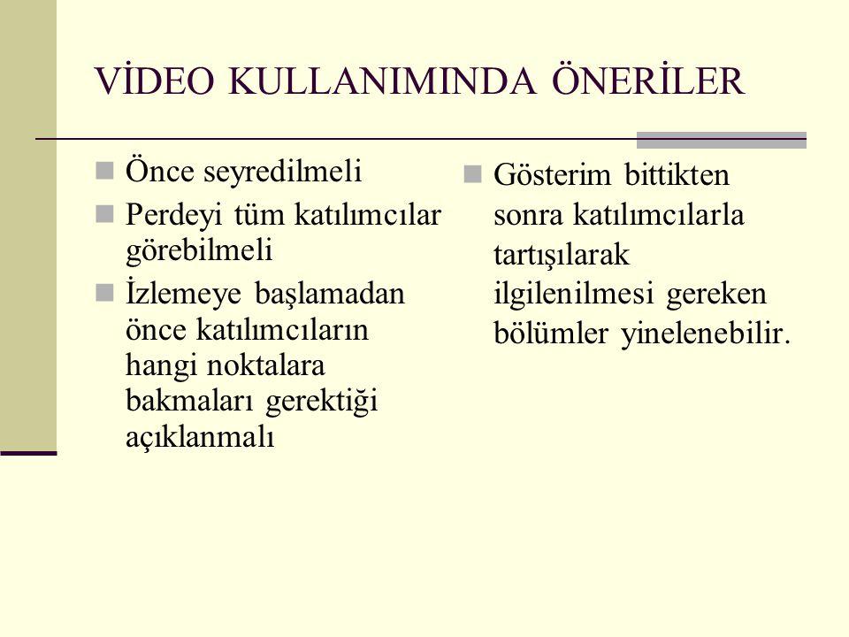 VİDEO KULLANIMINDA ÖNERİLER