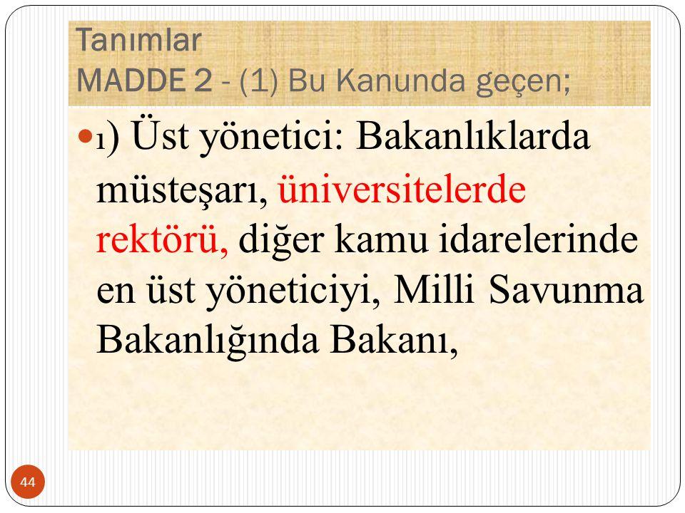Tanımlar MADDE 2 - (1) Bu Kanunda geçen;