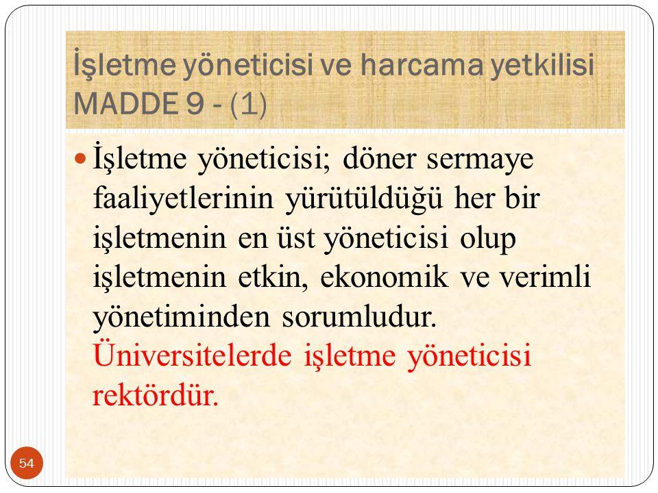 İşletme yöneticisi ve harcama yetkilisi MADDE 9 - (1)