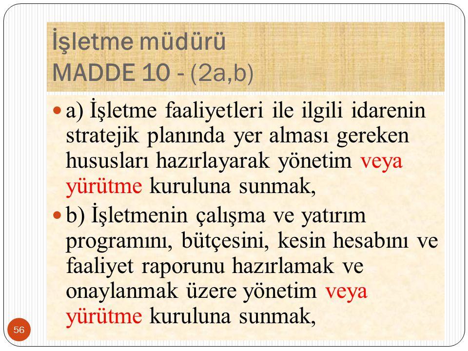 İşletme müdürü MADDE 10 - (2a,b)