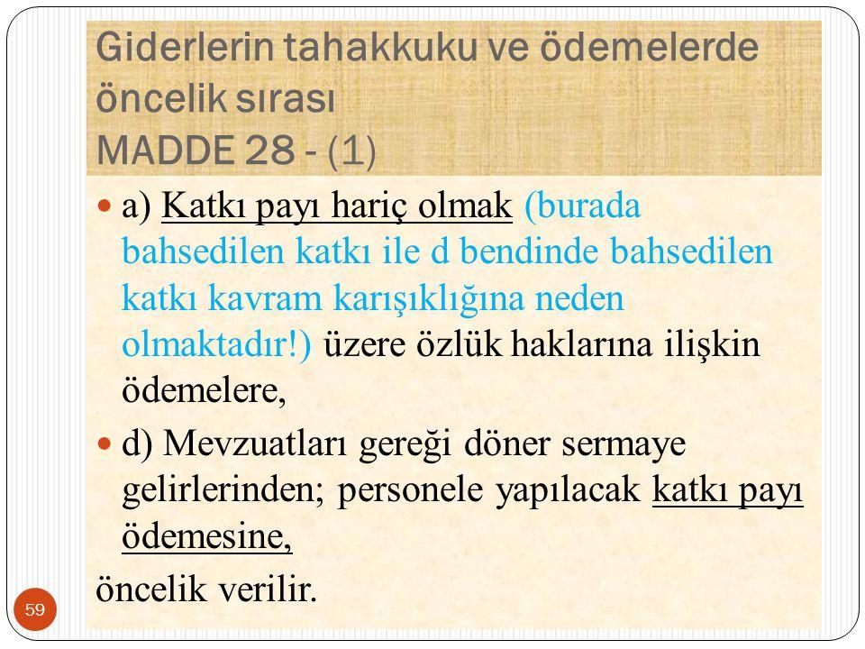 Giderlerin tahakkuku ve ödemelerde öncelik sırası MADDE 28 - (1)
