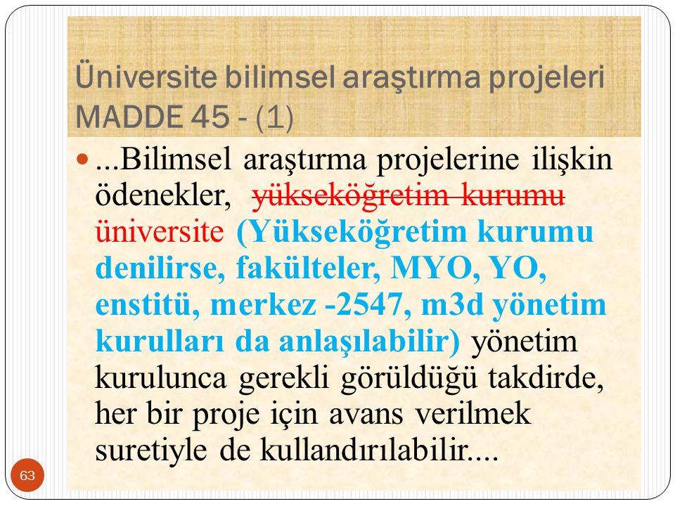 Üniversite bilimsel araştırma projeleri MADDE 45 - (1)