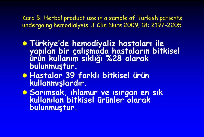 Hastalar 39 farklı bitkisel ürün kullanmışlardır.