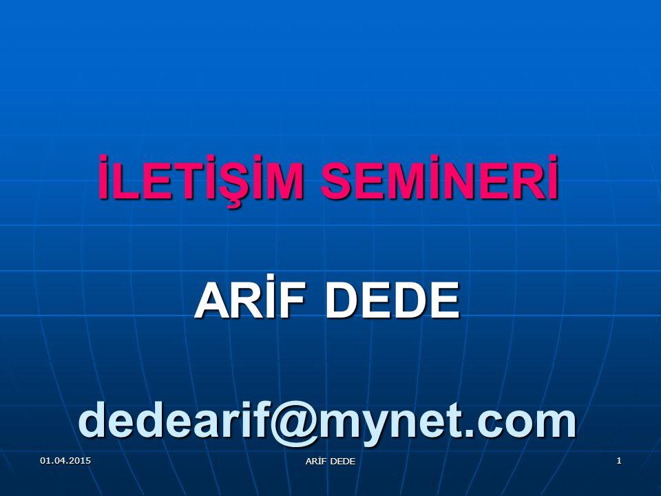 İLETİŞİM SEMİNERİ ARİF DEDE dedearif@mynet.com