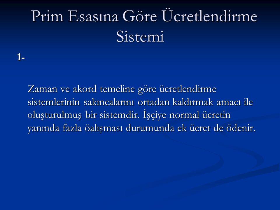 Prim Esasına Göre Ücretlendirme Sistemi