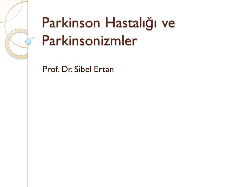 Parkinson Hastalığı ve Parkinsonizmler
