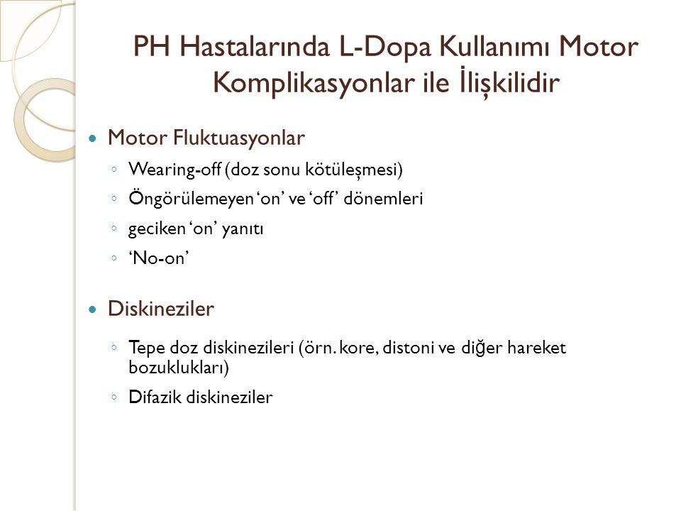 PH Hastalarında L-Dopa Kullanımı Motor Komplikasyonlar ile İlişkilidir