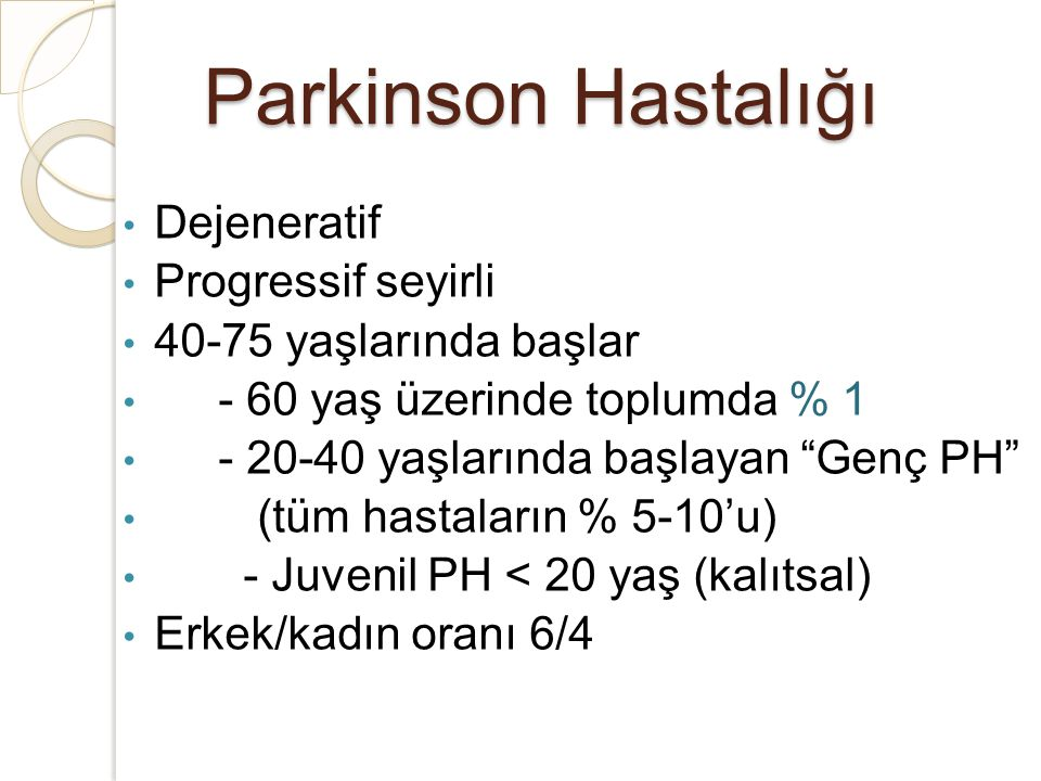 Parkinson Hastalığı Dejeneratif Progressif seyirli