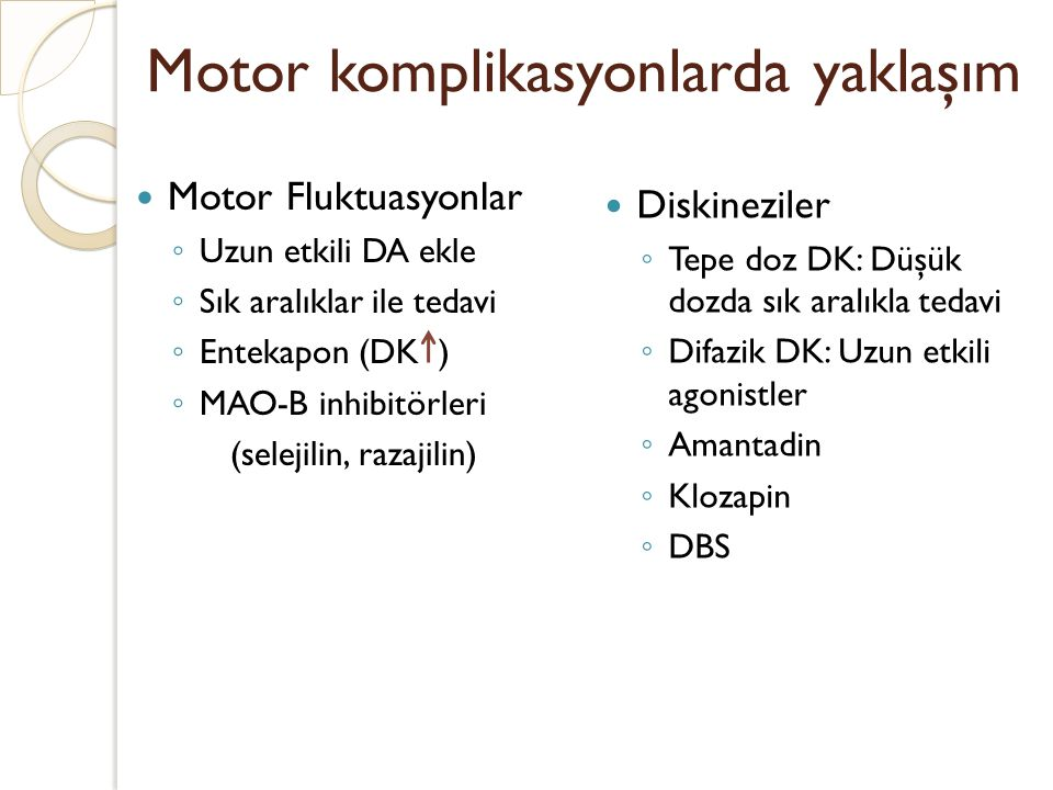 Motor komplikasyonlarda yaklaşım