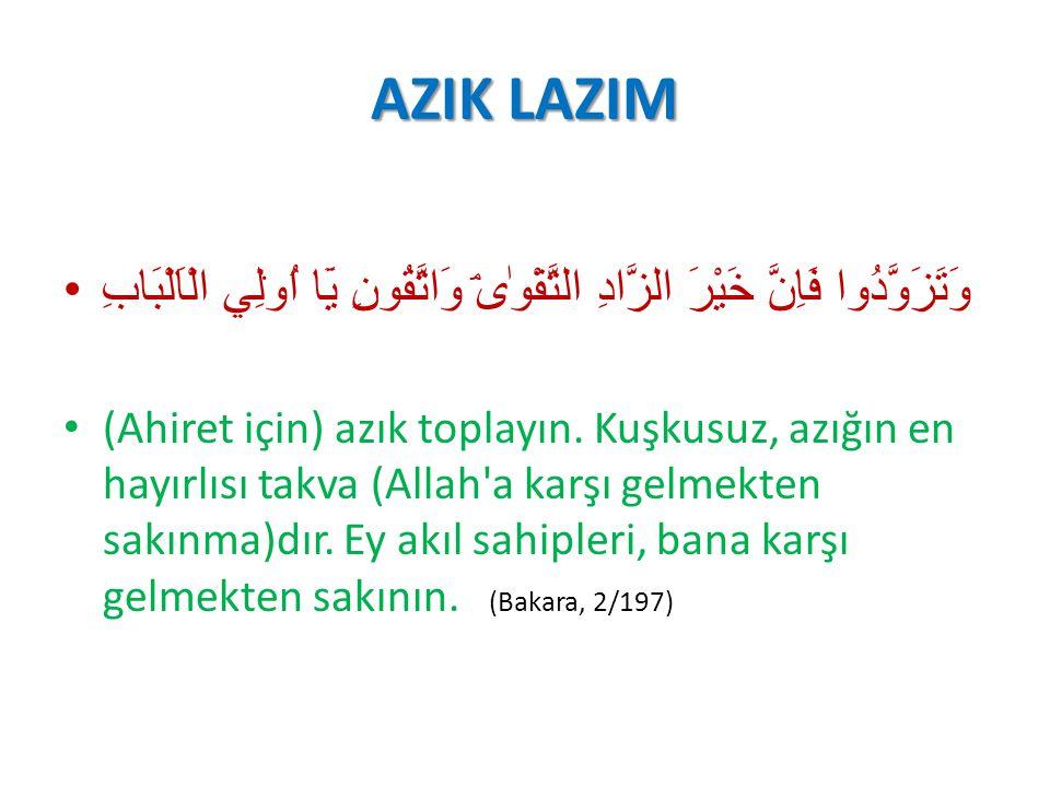 AZIK LAZIM وَتَزَوَّدُوا فَاِنَّ خَيْرَ الزَّادِ التَّقْوٰىۘ وَاتَّقُونِ يَٓا اُو۬لِي الْاَلْبَابِ