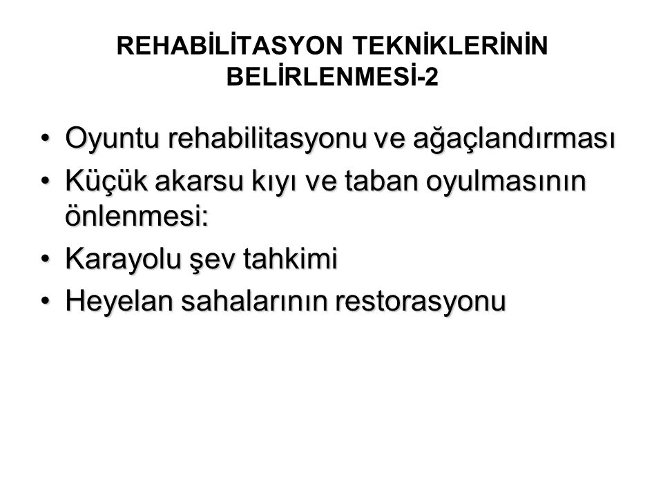 REHABİLİTASYON TEKNİKLERİNİN BELİRLENMESİ-2