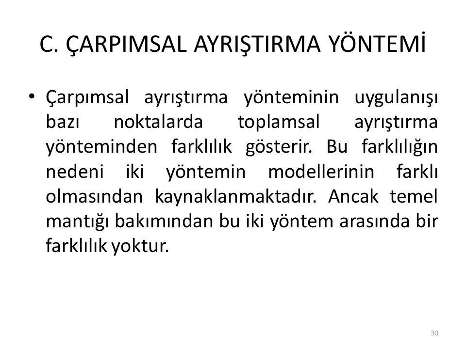 C. ÇARPIMSAL AYRIŞTIRMA YÖNTEMİ