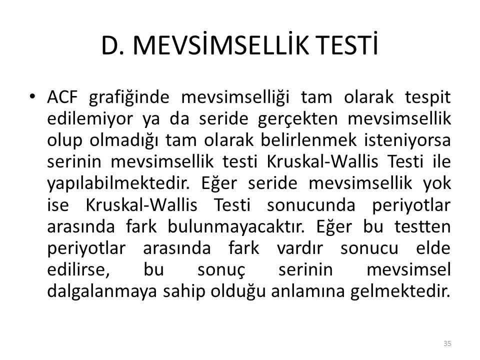 D. MEVSİMSELLİK TESTİ