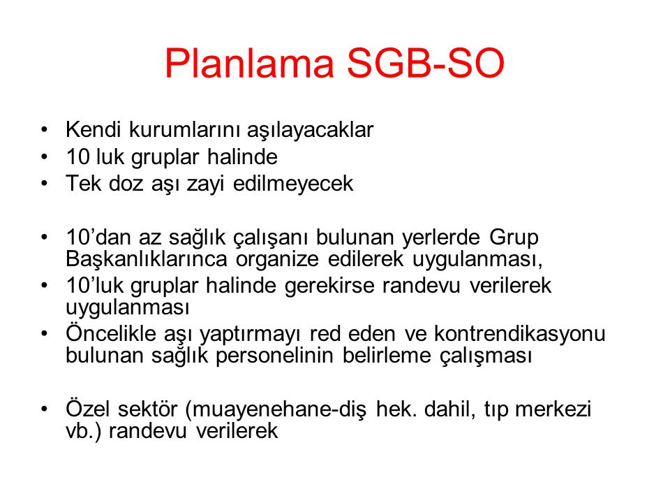 Planlama SGB-SO Kendi kurumlarını aşılayacaklar 10 luk gruplar halinde