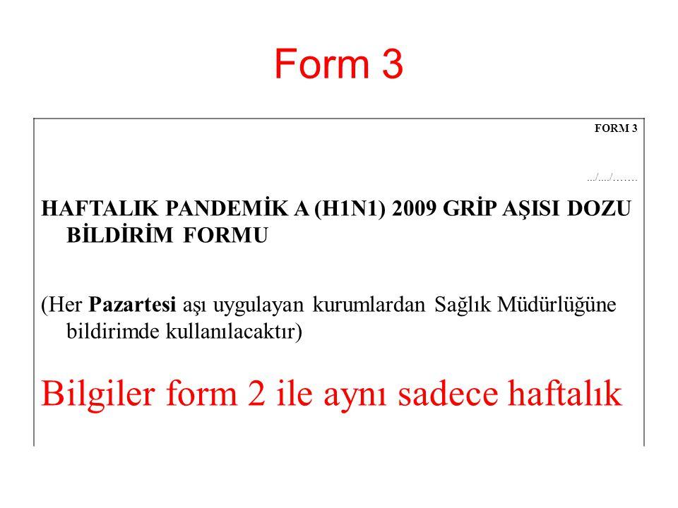 Form 3 Bilgiler form 2 ile aynı sadece haftalık