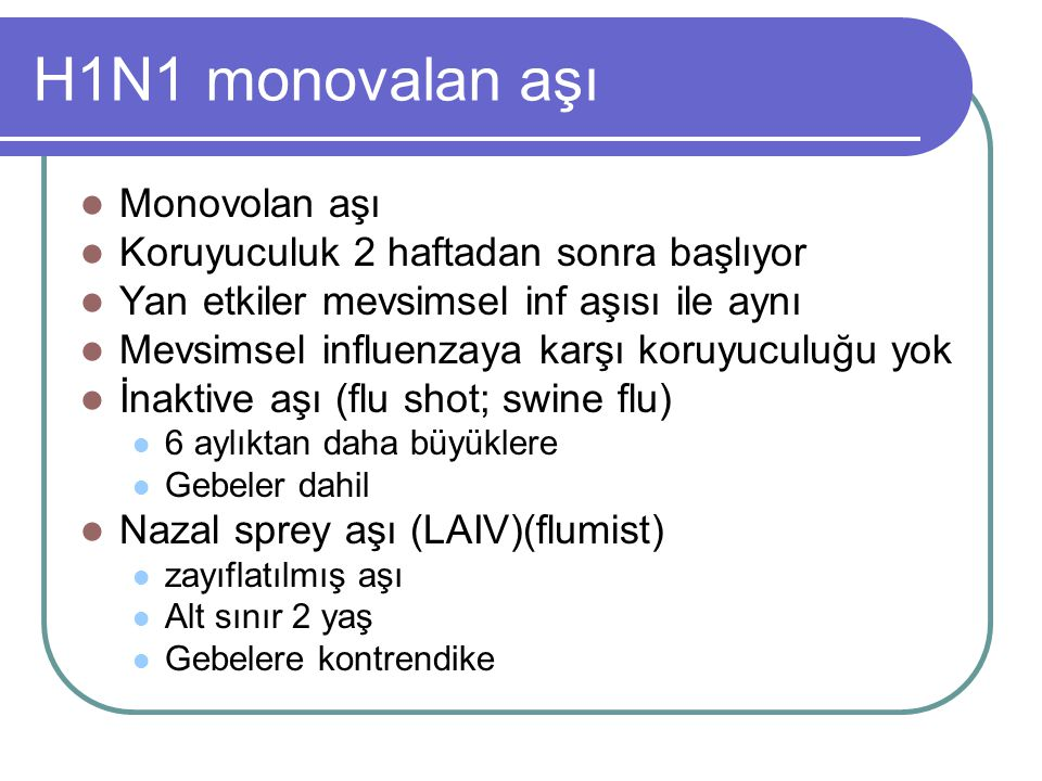 H1N1 monovalan aşı Monovolan aşı Koruyuculuk 2 haftadan sonra başlıyor