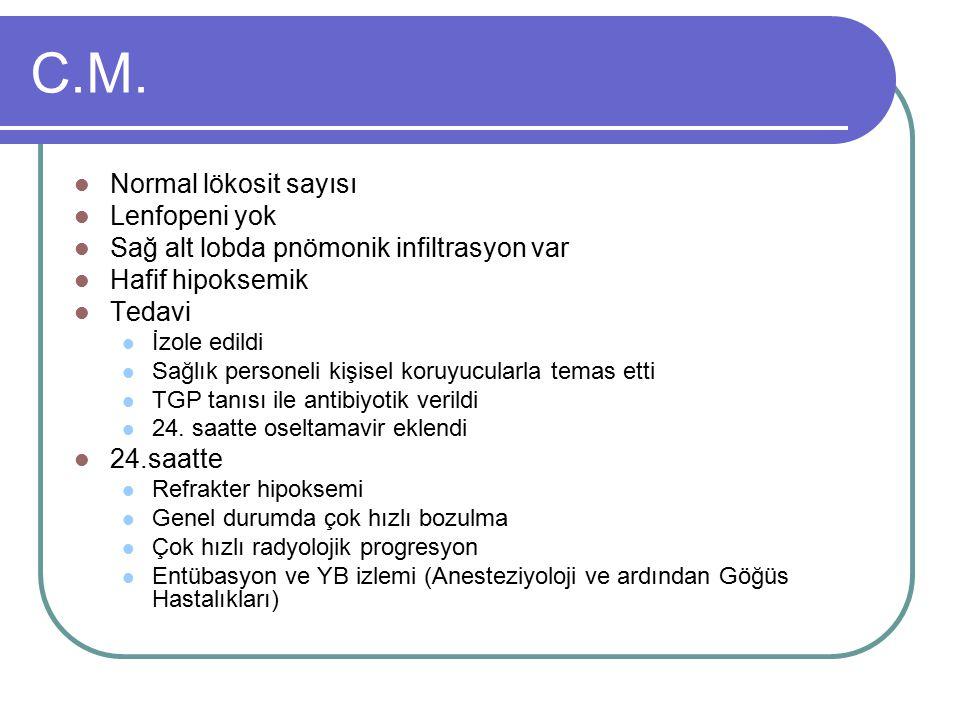 C.M. Normal lökosit sayısı Lenfopeni yok