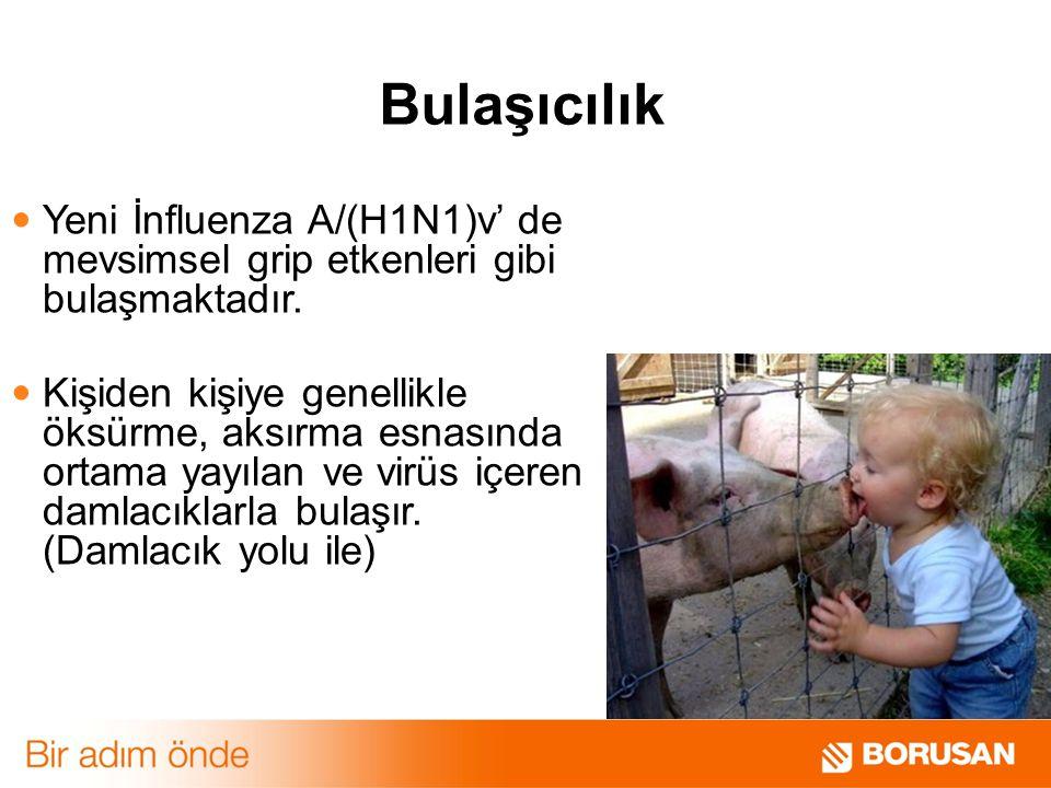 Bulaşıcılık Yeni İnfluenza A/(H1N1)v' de mevsimsel grip etkenleri gibi bulaşmaktadır.