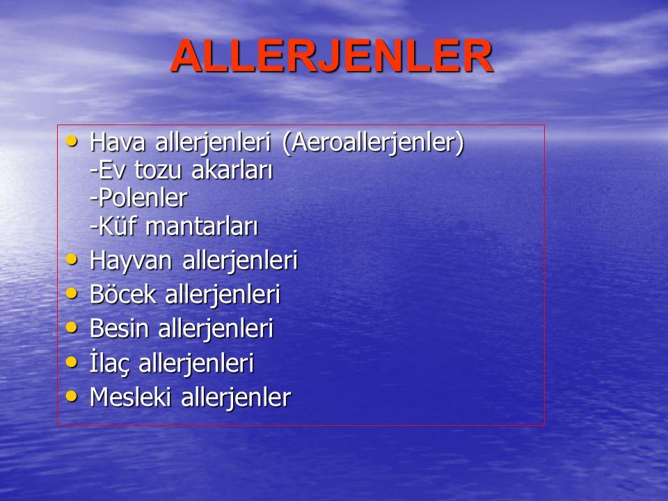ALLERJENLER Hava allerjenleri (Aeroallerjenler) -Ev tozu akarları -Polenler -Küf mantarları. Hayvan allerjenleri.
