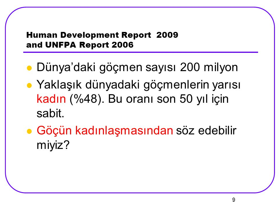 Human Development Report 2009 and UNFPA Report 2006