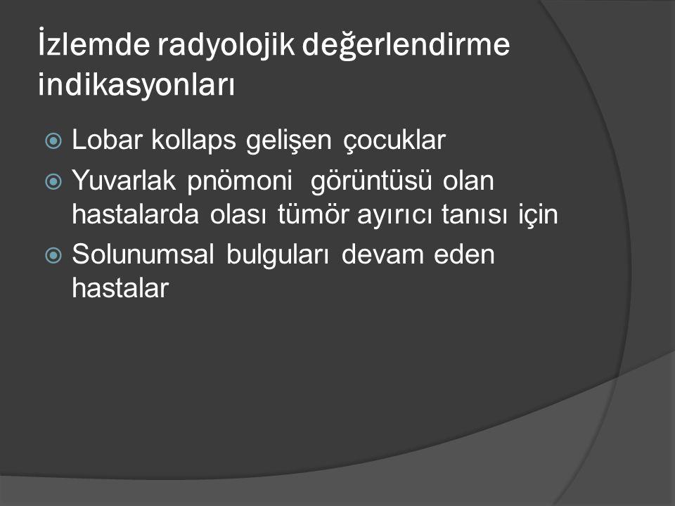 İzlemde radyolojik değerlendirme indikasyonları