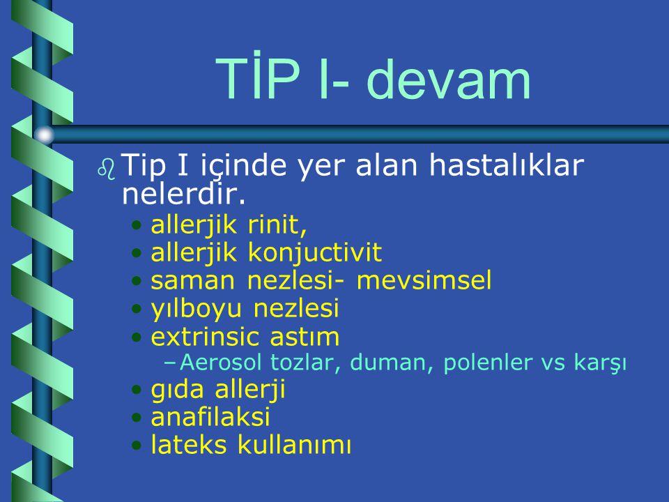 TİP I- devam Tip I içinde yer alan hastalıklar nelerdir.