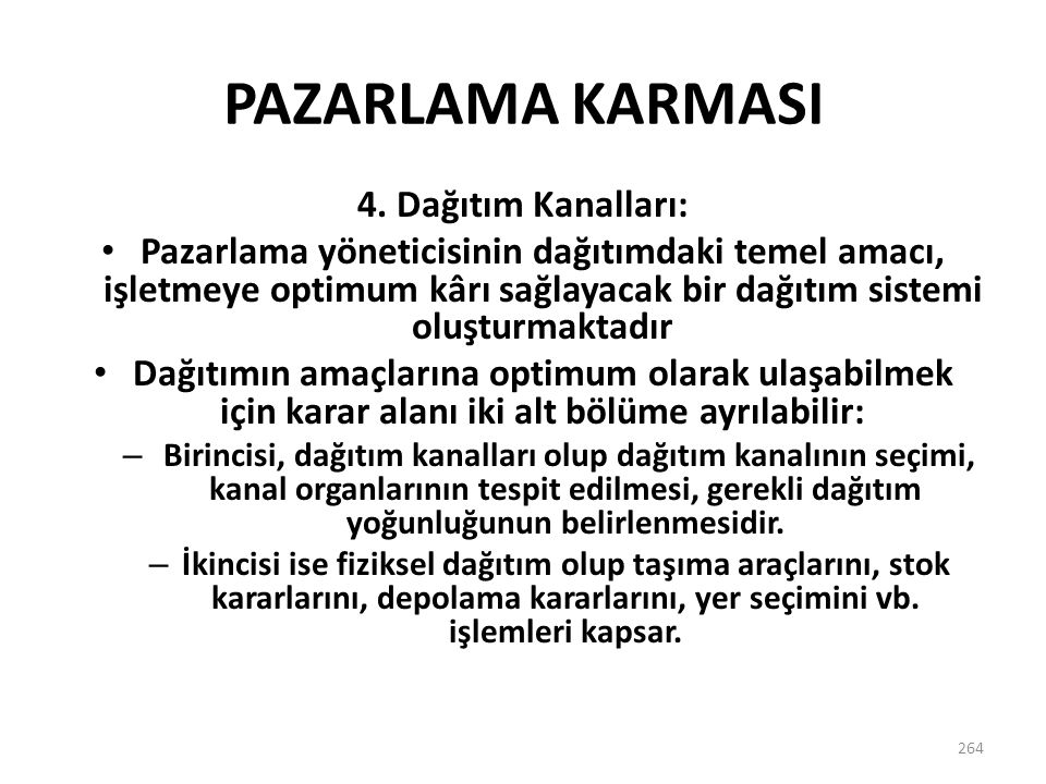 PAZARLAMA KARMASI 4. Dağıtım Kanalları: