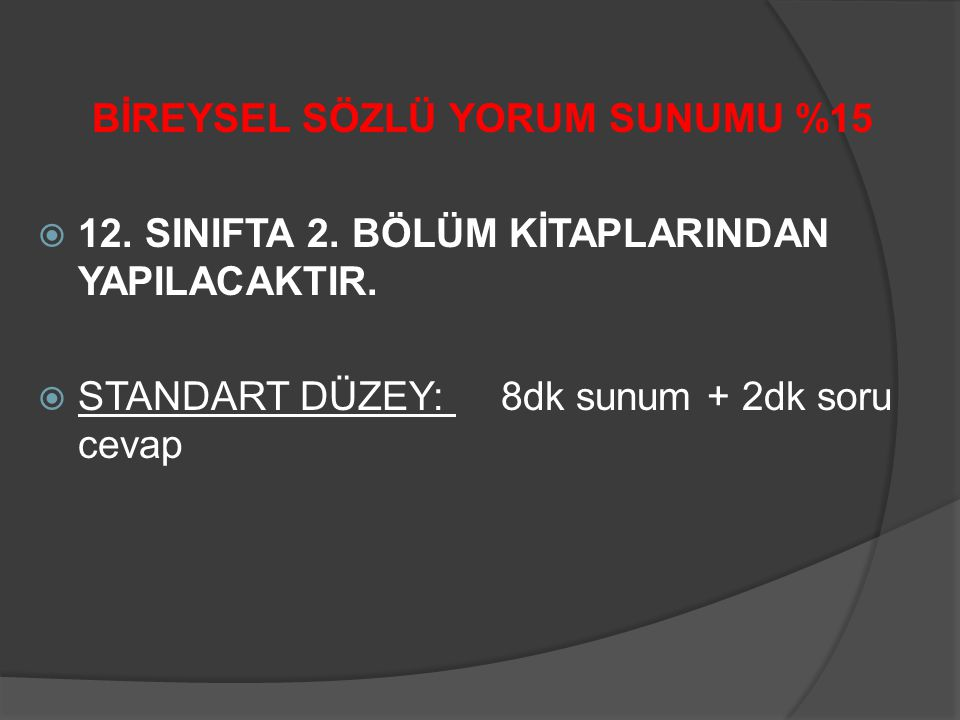 BİREYSEL SÖZLÜ YORUM SUNUMU %15