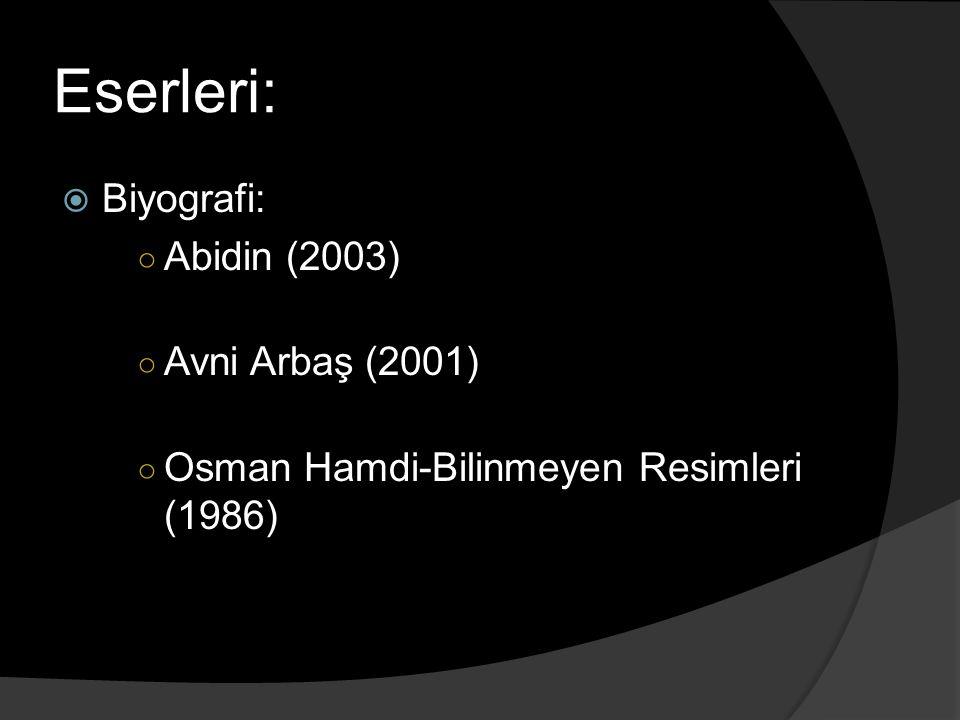 Eserleri: Biyografi: Abidin (2003) Avni Arbaş (2001)