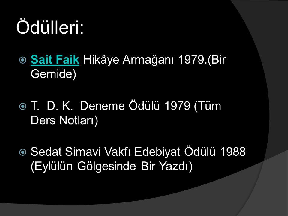 Ödülleri: Sait Faik Hikâye Armağanı 1979.(Bir Gemide)