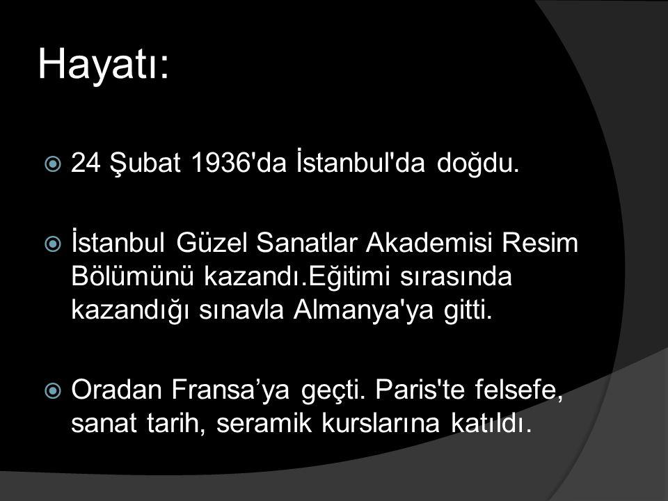 Hayatı: 24 Şubat 1936 da İstanbul da doğdu.