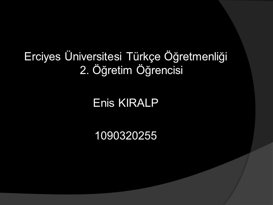 Erciyes Üniversitesi Türkçe Öğretmenliği 2. Öğretim Öğrencisi