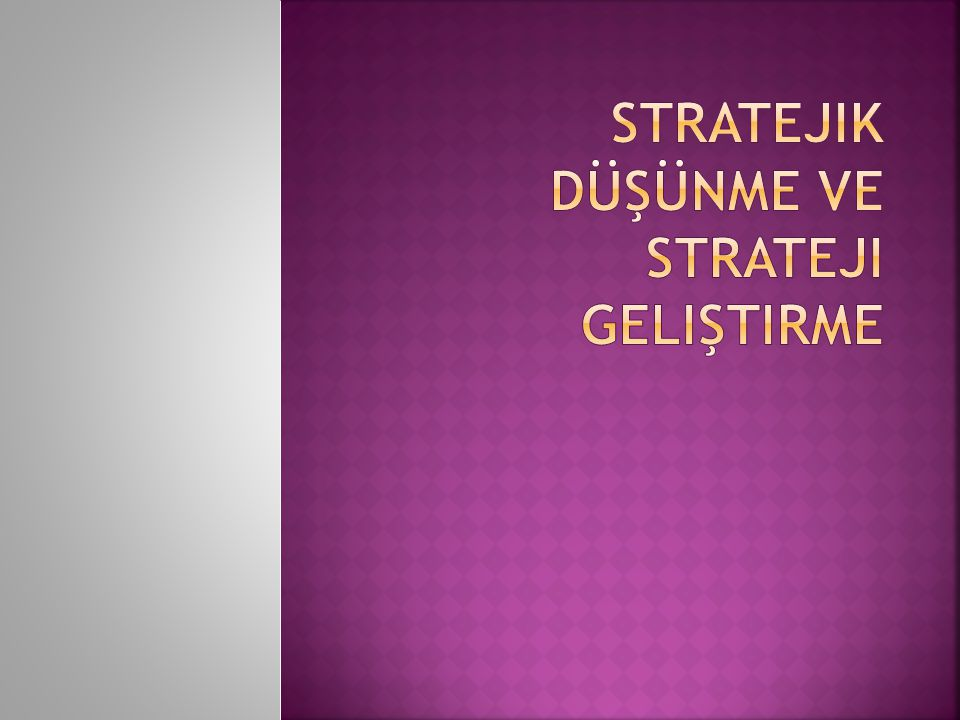 Stratejik Düşünme ve Strateji Geliştirme