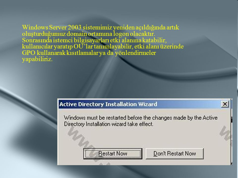 Windows Server 2003 sistemimiz yeniden açıldığında artık oluşturduğumuz domain ortamına logon olacaktır.