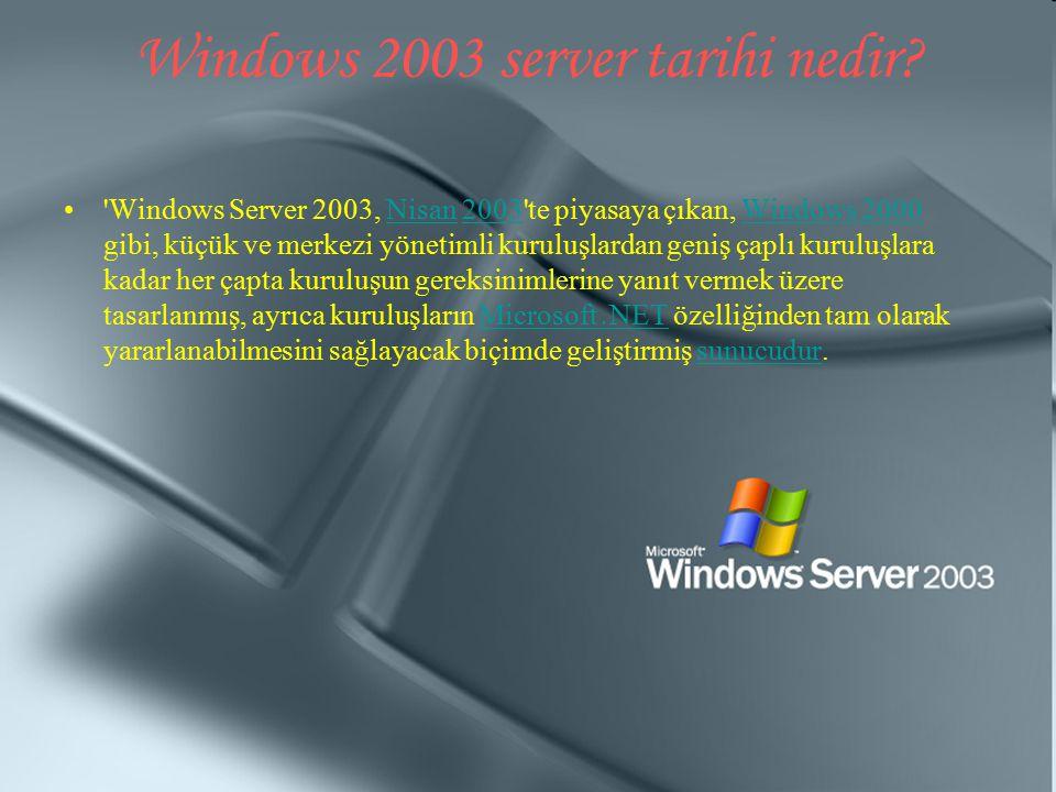 Windows 2003 server tarihi nedir