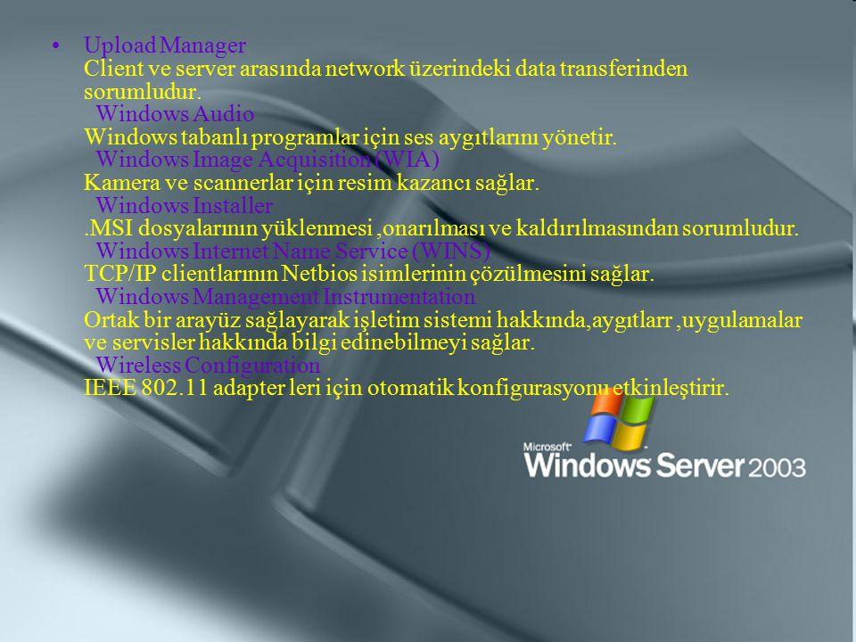 Upload Manager Client ve server arasında network üzerindeki data transferinden sorumludur.