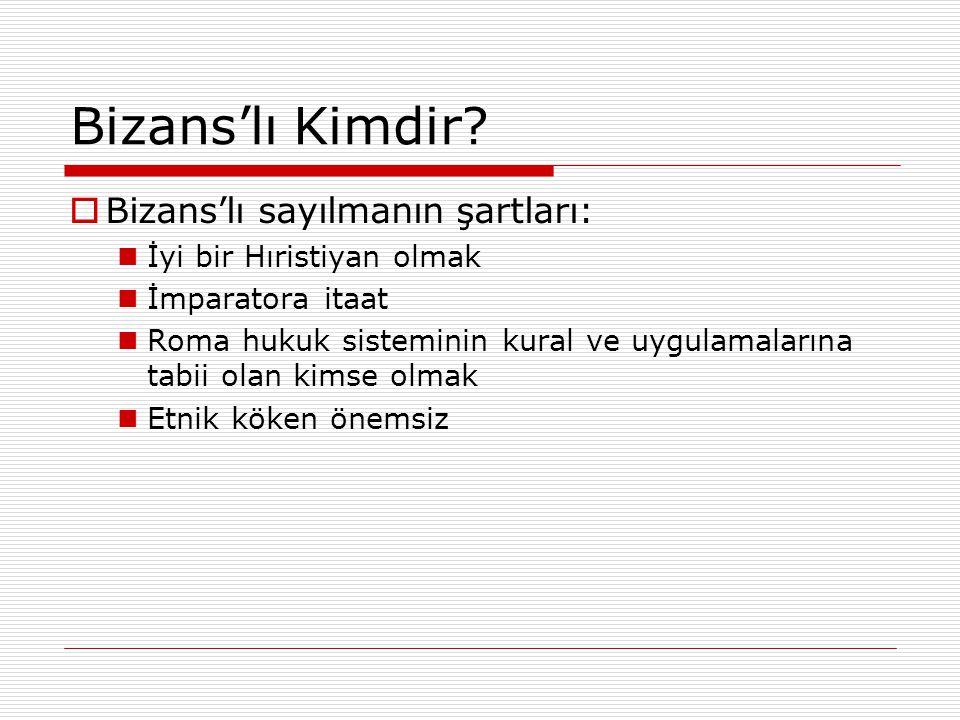 Bizans'lı Kimdir Bizans'lı sayılmanın şartları: