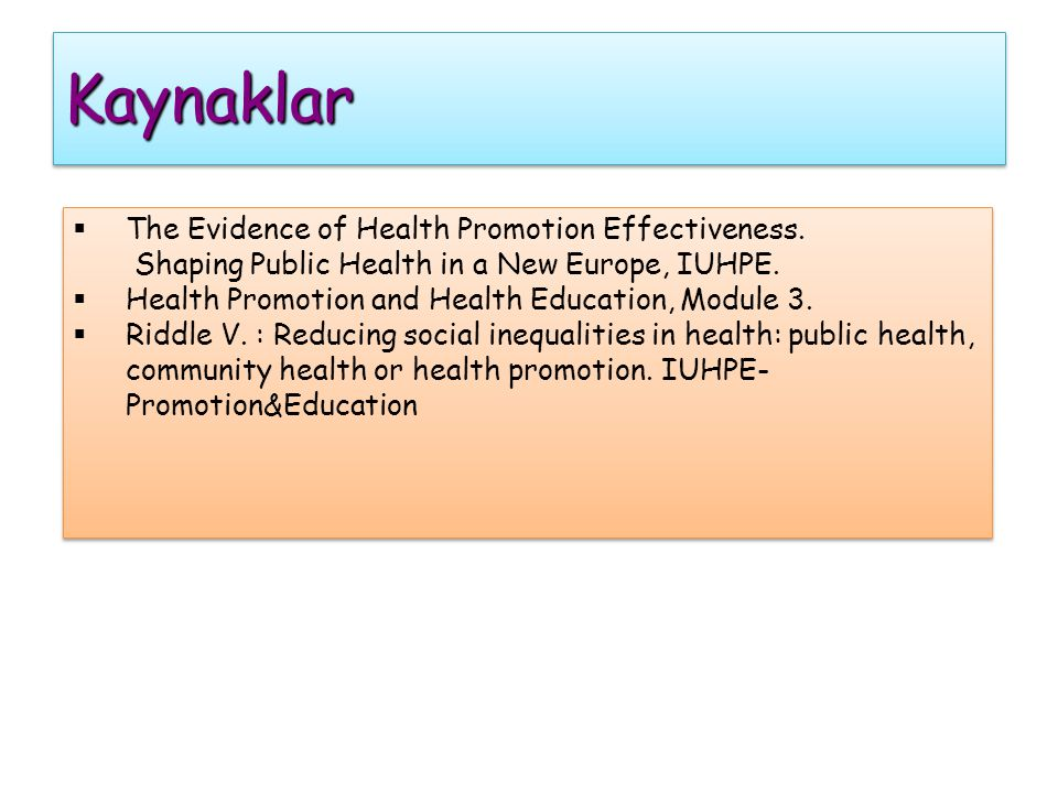 Kaynaklar The Evidence of Health Promotion Effectiveness.