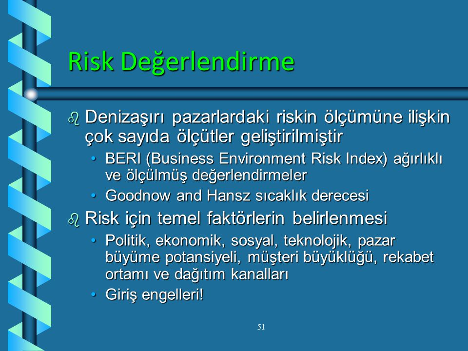 Risk Değerlendirme Denizaşırı pazarlardaki riskin ölçümüne ilişkin çok sayıda ölçütler geliştirilmiştir.