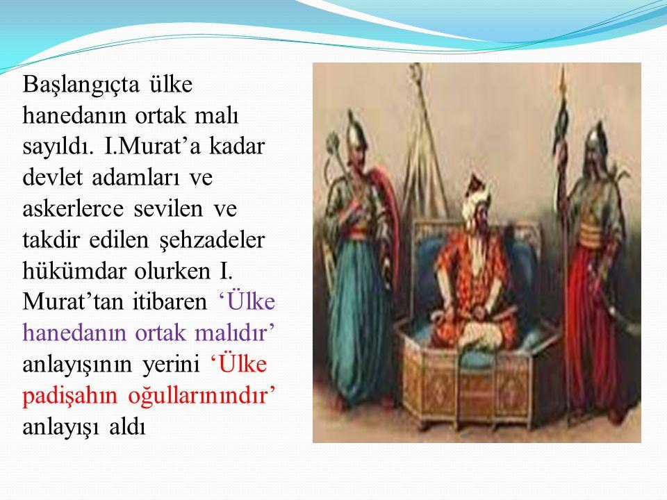 Başlangıçta ülke hanedanın ortak malı sayıldı. I