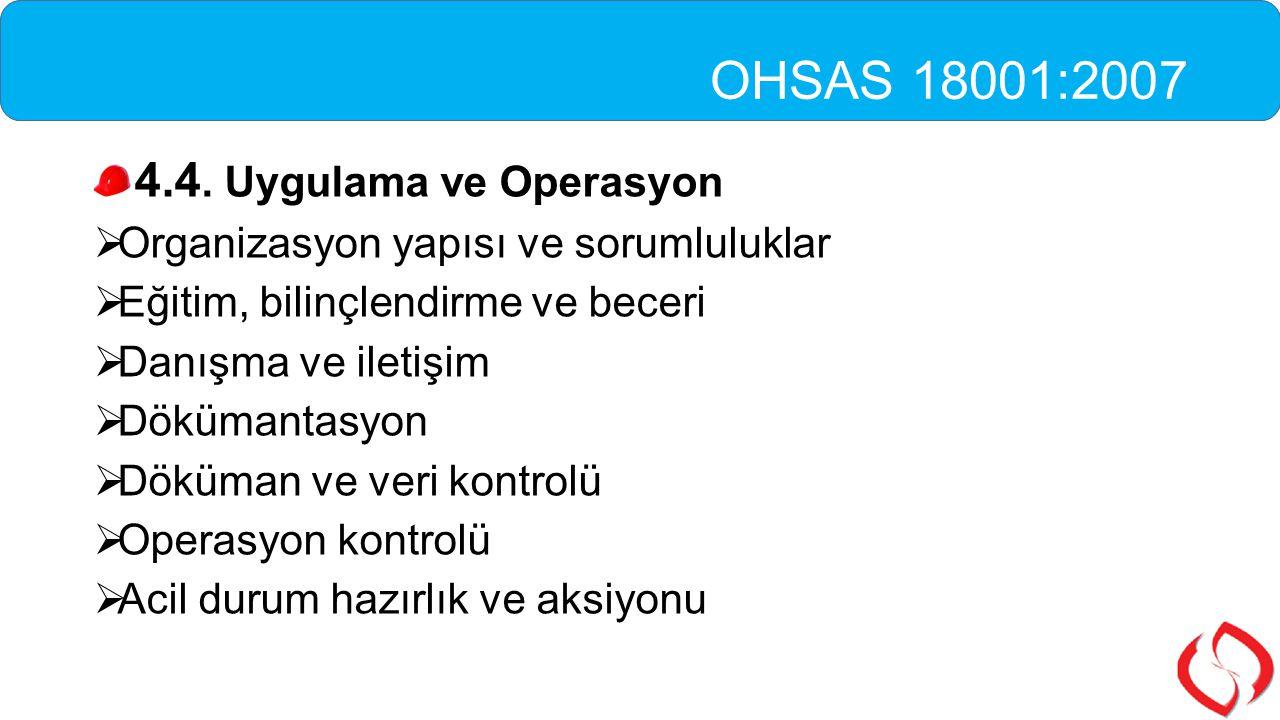 OHSAS 18001:2007 4.4. Uygulama ve Operasyon