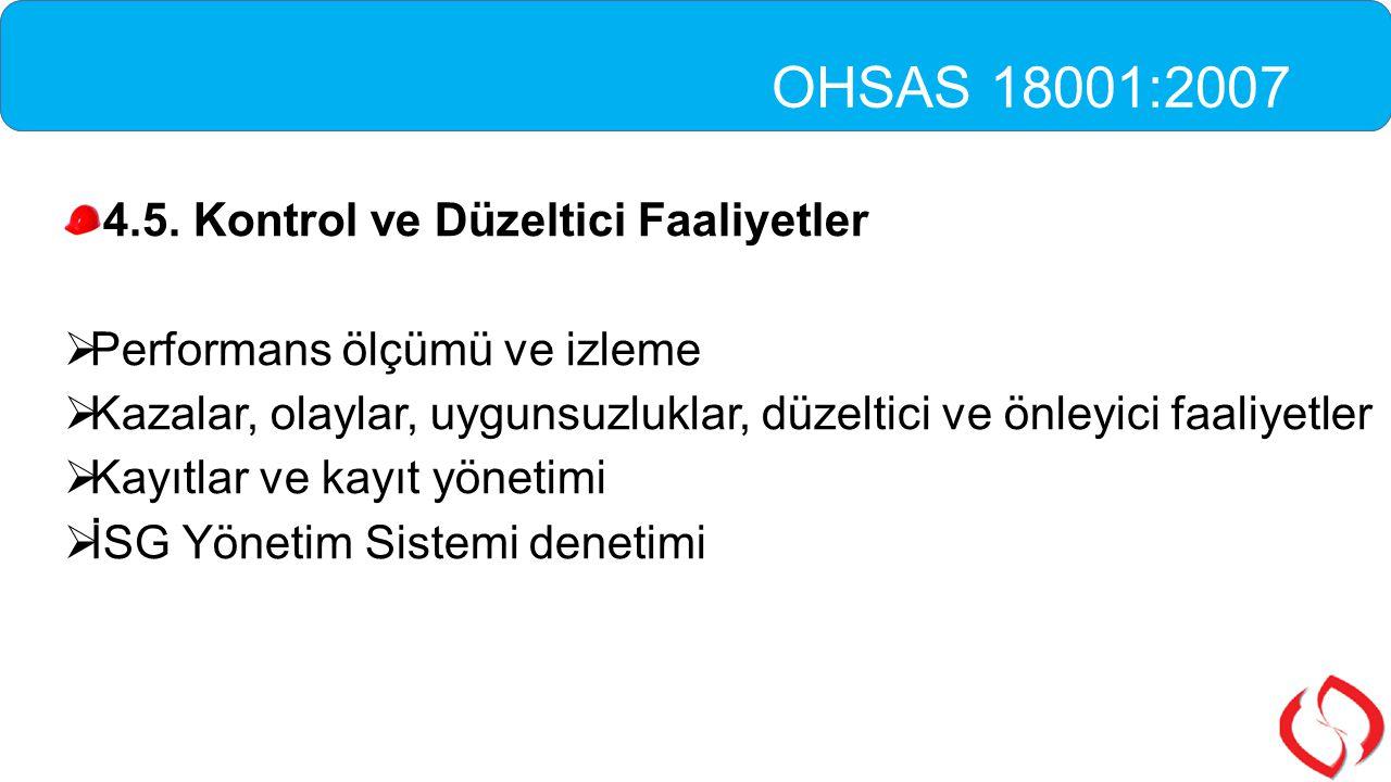 OHSAS 18001:2007 4.5. Kontrol ve Düzeltici Faaliyetler