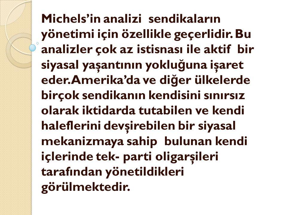 Michels'in analizi sendikaların yönetimi için özellikle geçerlidir