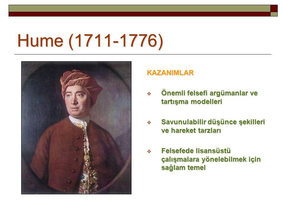 Hume (1711-1776) KAZANIMLAR. Önemli felsefi argümanlar ve tartışma modelleri. Savunulabilir düşünce şekilleri ve hareket tarzları.