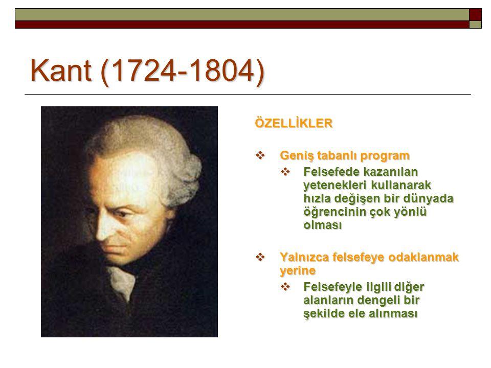 Kant (1724-1804) ÖZELLİKLER Geniş tabanlı program