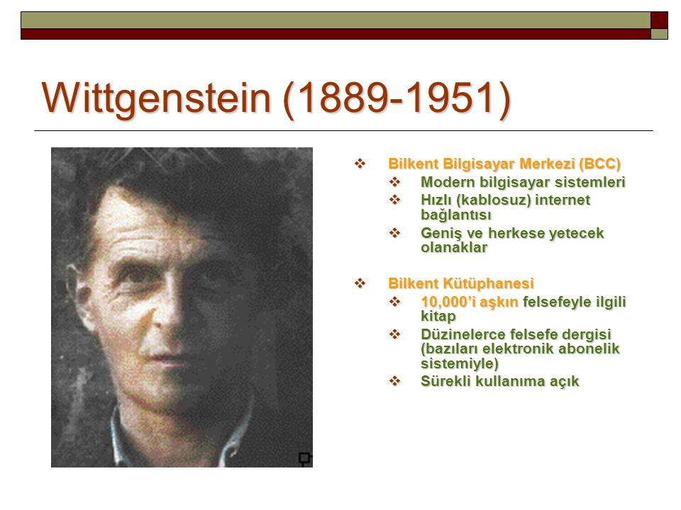 Wittgenstein (1889-1951) Bilkent Bilgisayar Merkezi (BCC)